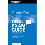 Private Pilot Oral Exam Guide by Hayes, Michael D., 9781619544598