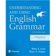 Understanding and Using English Grammar with MyEnglishLab by Azar, Betty S; Hagen, Stacy A., 9780133994599