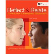 Reflect and Relate An Introduction to Interpersonal Communication by McCornack, Steven, 9780312564599