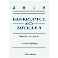 Bankruptcy & Article 9: 2018 Statutory Supplement (Supplements) by Warren, Elizabeth, 9781454894599