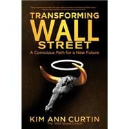 Transforming Wall Street by Curtin, Kim Ann, 9781940984599