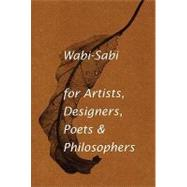 Wabi-Sabi, For Artists, Designers, Poets & Philosophers by Koren, Leonard, 9780981484600