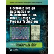 Electronic Design Automation for IC Implementation, Circuit Design, and Process Technology by Lavagno; Luciano, 9781482254600