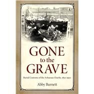 Gone to the Grave by Burnett, Abby, 9781496804600