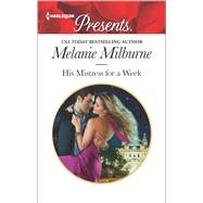 His Mistress for a Week by Milburne, Melanie, 9780373134601