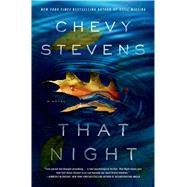 That Night A Novel by Stevens, Chevy, 9781250034601