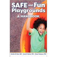 Safe and Fun Playgrounds by Olsen, Heather M.; Hudson, Susan D., Ph.D.; Thompson, Donna, Ph.D., 9781605544601