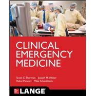 Clinical Emergency Medicine by Sherman, Scott; Weber, Joseph; Schindlbeck, Michael; Patwari, Rahul, 9780071794602