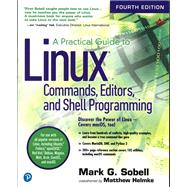 A Practical Guide to Linux Commands, Editors, and Shell Programming by Sobell, Mark G.; Helmke, Matthew, 9780134774602
