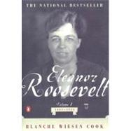 Eleanor Roosevelt Vol. 1, Pt. 1 : 1884-1933