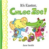 It's Easter, Chloe Zoe! by Smith, Jane; Smith, Jane, 9780807524602