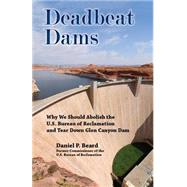 Deadbeat Dams by Beard, Daniel P., 9781555664602