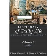 Dictionary of Daily Life in Biblical and Post-Biblical Antiquity by Yamauchi, Edwin M.; Wilson, Marvin R., 9781619704602