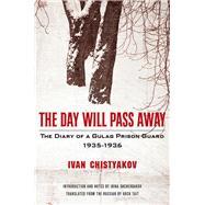 The Day Will Pass Away by Chistyakov, Ivan; Shcherbakova, Irina; Tait, Arch, 9781681774602