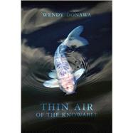 Thin Air of the Knowable by Donawa, Wendy, 9781771314602