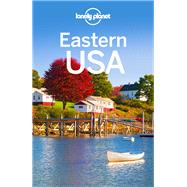 Lonely Planet Eastern USA by Walker, Benedict; Armstrong, Kate; Bain, Carolyn; Balfour, Amy C.; Balkovich, Robert, 9781786574602
