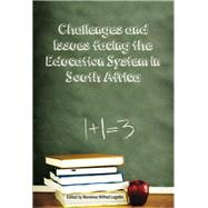Challenges and Issues Facing the Education System in South Africa by Legotlo, Marekwa Wilfred, 9780798304603