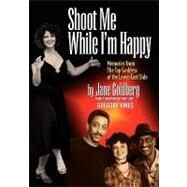 Shoot Me While I'M Happy by Goldberg, 9780980154603