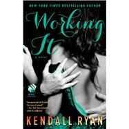 Working It A Love by Design Novel by Ryan, Kendall, 9781476764603