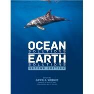 Ocean Solutions, Earth Solutions by Wright, Dawn J., 9781589484603