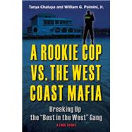 A Rookie Cop vs. The West Coast Mafia Breaking Up The