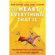 The Heart of Everything That Is by Drury, Bob; Clavin, Tom; Waters, Kate (ADP), 9781481464604