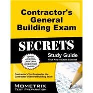 Contractor's General Building Exam Secrets Study Guide : Contractor's Test Review for the Contractor's General Building Exam by Mometrix Media, 9781609714604