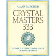Crystal Masters 333 by Fairchild, Alana, 9780738744605
