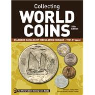 Collecting World Coins, 1901-present: A Comprehensive Catalog to Circulating Coins by Cuhaj, George S., 9781440244605