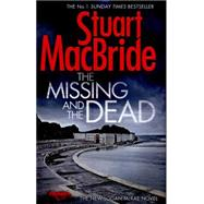 The Missing and the Dead by MacBride, Stuart, 9780007494606