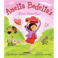 Amelia Bedelia's First Valentine by Parish, Herman; Avril, Lynne, 9780061544606