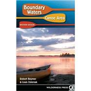 Boundary Waters Canoe Area : Western Region by Robert Beymer and Louis Dzierzak, 9780899974606