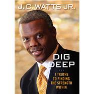 Dig Deep by Watts, J. C., 9781621574606
