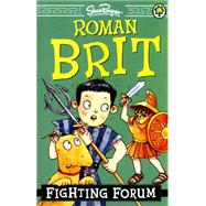 Roman Brit: 05: Fighting Forum by Rayner, Shoo, 9781408334607