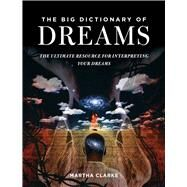 The Big Dictionary of Dreams by Clarke, Martha, 9781634504607