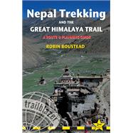 Nepal Trekking & the Great Himalaya Trail, 2nd A route and planning guide by Boustead, Robin, 9781905864607