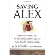 Saving Alex by Cooper, Alex; Brooks, Joanna, 9780062374608