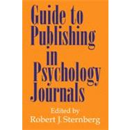 Guide to Publishing in Psychology Journals by Edited by Robert J. Sternberg, 9780521594608