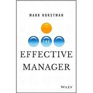 The Effective Manager by Horstman, Mark, 9781119244608