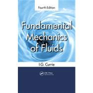 Fundamental Mechanics of Fluids, Fourth Edition by Currie; I.G., 9781439874608