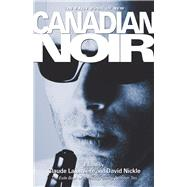 New Canadian Noir by Lalumière, Claude; Nickle, David, 9781550964608