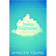 The Science of Enlightenment by Young, Shinzen, 9781591794608