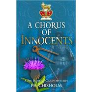 A Chorus of Innocents by Chisholm, P. F., 9781464204609