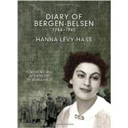 Diary of Bergen-Belsen 1944-1945 by Levy-Hass, Hanna; Hand, Sophie; Hass, Amira, 9781608464609