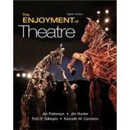 The Enjoyment of Theatre by Patterson, Jim A.; Gillespie, Patti P.; Hunter, Jim; Cameron, Kenneth M., 9780205734610