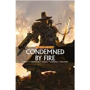 Condemned by Fire by Abnett, Dan; Edginton, Ian; Ekedal, Rahsan, 9781784964610