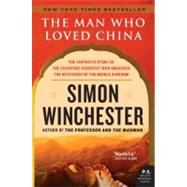 The Man Who Loved China by Winchester, Simon, 9780060884611