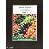 Laboratory Manual for Foods Experimental Perspectives by McWilliams, Margaret, Ph.D., R.D., Professor Emeritus, 9780134204611