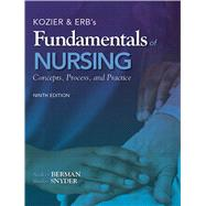Kozier and Erb's Fundamentals of Nursing by Berman, Audrey J., Ph.D., RN, AOCN; Snyder, Shirlee, EdD, RN, 9780138024611