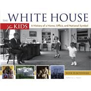 The White House for Kids by House, Katherine L., 9781613744611